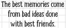 Bad Ideas Best Friends