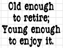 Old Enough to Retire
